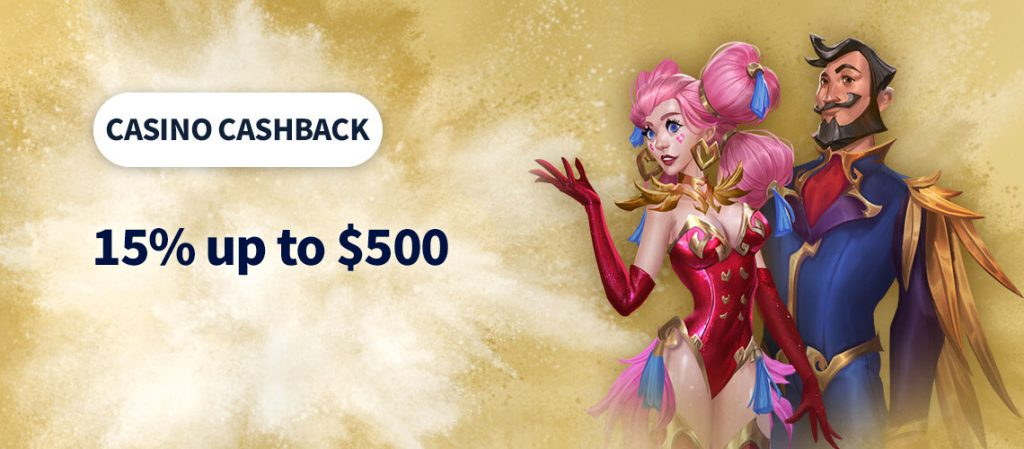Casino Cashback 15% up to $500